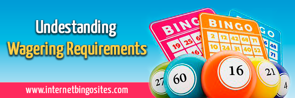 Understanding Wagering requirements